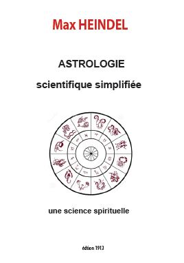 Astrologie scientifique simplifiée de Max HEINDEL