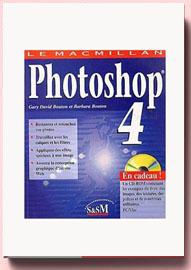 Le macmillan photoshop 4 – Gary David Bouton et Barbara Bouton