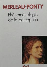 Maurice MERLEAU-PONTY, phénoménologie de la perception