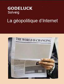 La géopolitique d'Internet, Solveig GODELUCK - Fiche de lecture