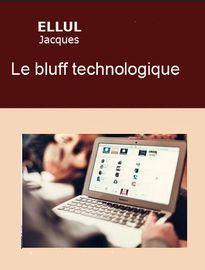 le bluff technologique, Jacques ELLUL - Fiche de lecture