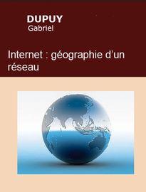 Internet, géographie d'un réseau, Gabriel DUPUY - fiche de lecture