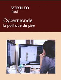 cybermonde la politique du pire, Paul VIRILIO - Fiche de lecture pdf