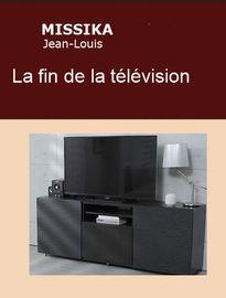 La fin de la télévision, Jean-louis MISSIKA - Fiche de lecture