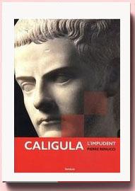 Caligula : L'impudent, Pierre Renucci