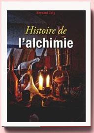 Histoire de l'alchimie, Bernard Joly