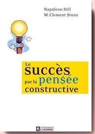 Le succès par la pensée constructive, Napoleon Hill