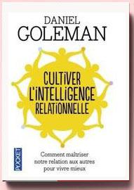 Cultiver l'intelligence relationnelle-Daniel-Goleman