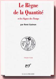 Le règne de la quantité et les signes des temps, René GUENON