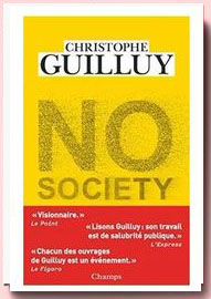 No society : la fin de la classe moyenne occidentale, Christophe Guilluy