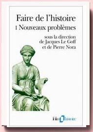 Faire de l'histoire, tome 1 : Nouveaux problèmes, Jacques Le Goff