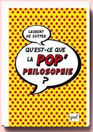 Qu'est-ce que la pop'philosophie ?, Laurent de Sutter