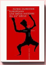 Europeana : Une brève histoire du XXe siècle, Patrik Ourednik