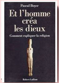 Et L'Homme Crea Les Dieux Pascal Boyer
