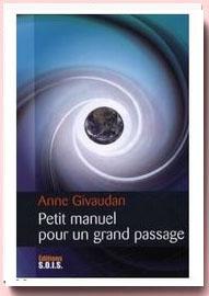 Petit manuel pour un grand passage Anne Givaudan