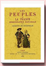 Peuples de la France. Ethnographie Nationale Jacques De Boisjoslin