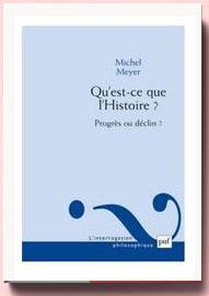 Qu'est-ce que l'Histoire ?Michel Meyer