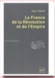 La France de la Révolution et de l'Empire Jean Tulard
