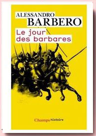Le jour des barbares : Andrinople , 9 août 378 Alessandro Barbero