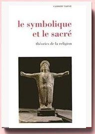 Le symbolique et le sacré : Théories de la religion