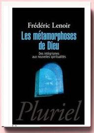 Les métamorphoses de Dieu Frédéric Lenoir