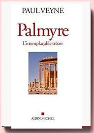 Palmyre, l'irremplacable trésor Paul Veyne