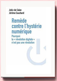 Remède contre l'hystérie numérique Jobic de Calan et Jérôme Cauchard