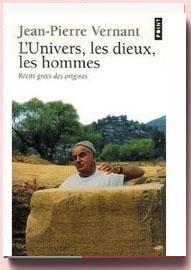 L'Univers, les dieux, les hommes : Récits grecs des origines Jean-Pierre Vernant