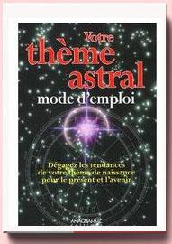 Votre thème astral, mode d'emploi