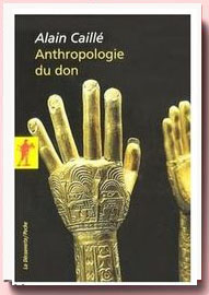 Anthropologie du don Alain Caillé