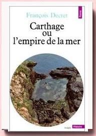 Carthage Ou L'Empire De La Mer François Decret