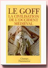 La civilisation de l'Occident médiéval Jacques Le Goff
