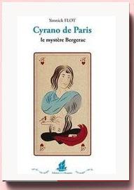 Cyrano de Paris. Le mystère Bergerac Yonnick Flot