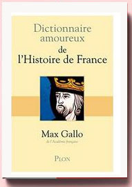 Dictionnaire amoureux de l'Histoire de France GALLO, Max