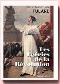 Les égéries de la révolution, Jean et Marie-José Tulard