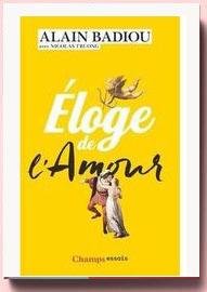 Eloge de l'amour Alain Badiou