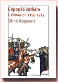 L'épopée cathare : Tome 1, L'invasion 1198-1212