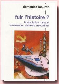 fuir l'histoire ? : La révolution russe et la révolution chinoise aujourd'hui , Domenico Losurdo