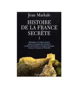Histoire de la France secrète cathares templiers