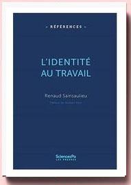 L'identité au travail Renaud Sainsaulieu