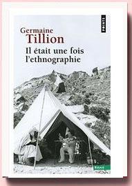 Il était une fois l'ethnographie Germaine Tillion
