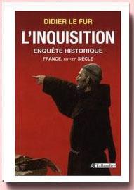 L'inquisition en France, enquête historique France, XIIIe-XVe siècle Didier Le Fur