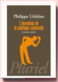 L'invention de la politique culturelle Philippe Urfalino