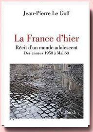 La France d'hier Jean-Pierre Le Goff