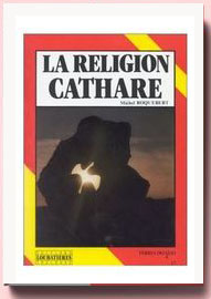 La religion cathare Michel Roquebert