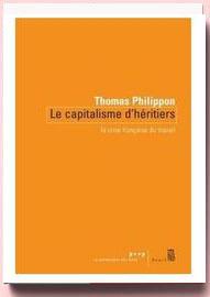 Le Capitalisme d'héritiers : La crise française du travail Thomas Philippon