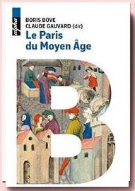 Le Paris du Moyen âge Boris Bove