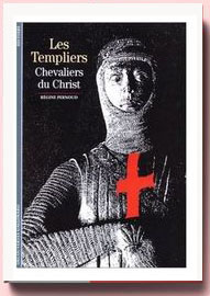 Les Templiers : Chevaliers du Christ Régine Pernoud