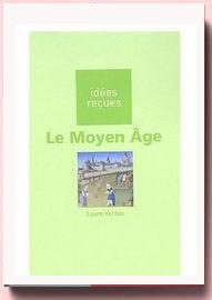 Le Moyen Age idées reçues Laure Verdon