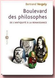 Boulevard des philosophes : Tome 1, De l'Antiquité à la Renaissance